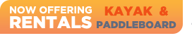 Now Offering Kayak & Paddleboard Rentals